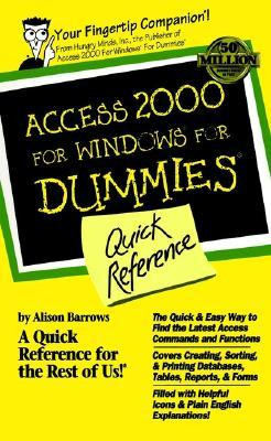 Access 2000 for Windows for Dummies Quick Reference by Alison Barrows