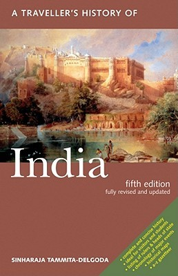 A Traveller's History of India by Sinharaja Tammita-Delgoda