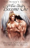 And the Two Shall Become One by Mychael Black