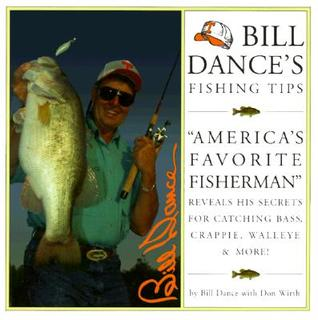 Bill Dances Fishing Tips: America's Favorite Fisherman