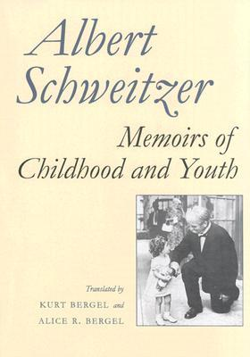 Memoirs of Childhood and Youth (The Albert Schweitzer Library (Syracuse University Press))