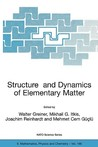 Structure and Dynamics of Elementary Matter