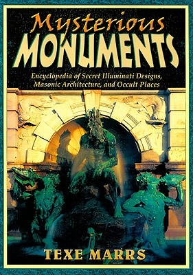 Mysterious Monuments by Texe Marrs