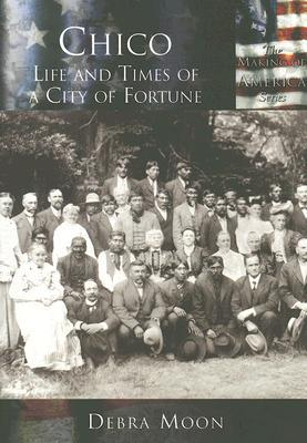 Chico: Life and Times of a City of Fortune