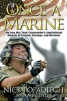 Once a Marine: An Iraq War Tank Commander's Inspirational Memoir of Combat, Courage, and Recovery (Bluejacket Books)