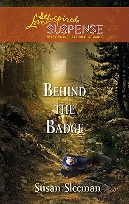 Behind the Badge (Steeple Hill Love Inspired Suspense #250)