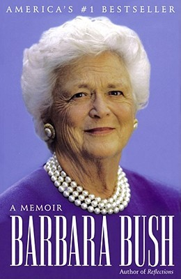 Barbara Bush: A Memoir