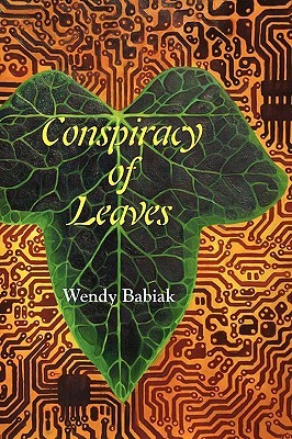 Conspiracy of Leaves by Wendy Babiak