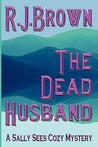 The Dead Husband: A Sally Sees Cozy Mystery