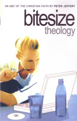 Bitesize Theology by Peter Jeffery