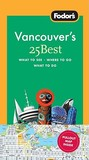 Fodor's Vancouver's 25 Best, 1st Edition