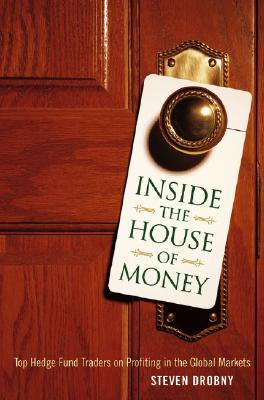 Inside the House of Money by Steven Drobny