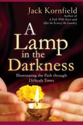 A Lamp in the Darkness by Jack Kornfield