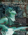 Secrets of Negotiating a Recording Contract: The Musician's Guide to Understanding and Avoiding Sneaky Lawyer Tricks