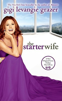 The Starter Wife by Gigi Levangie Grazer