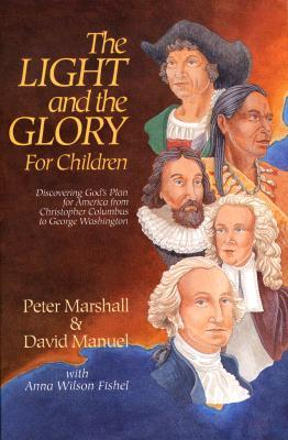 The Light and the Glory for Children  by Peter Marshall