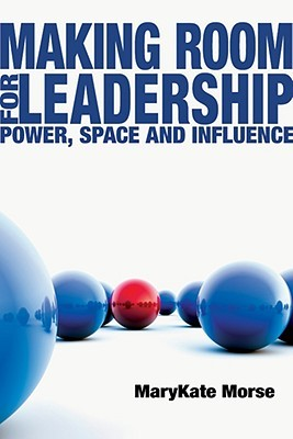 Making Room for Leadership by MaryKate Morse