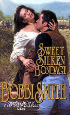 Sweet Silken Bondage by Bobbi Smith