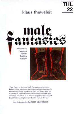 Male Fantasies by Klaus Theweleit