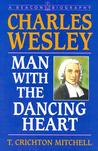 Charles Wesley: Man with the Dancing Heart