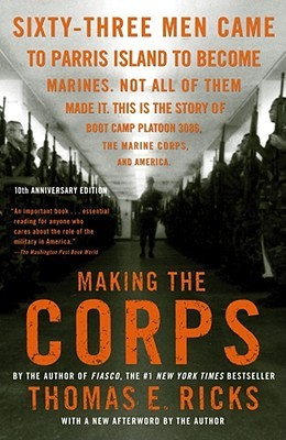 Making the Corps w/New Afterword by the Author by Thomas E. Ricks