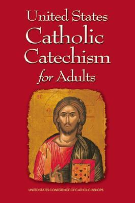 United States Catholic Catechism for Adults by United States Conference of...