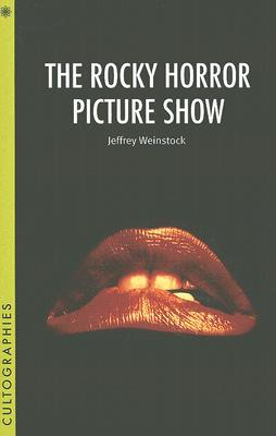 The Rocky Horror Picture Show by Jeffrey Andrew Weinstock