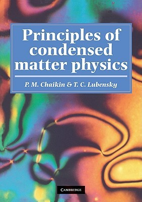 Principles of Condensed Matter Physics by P.M. Chaikin