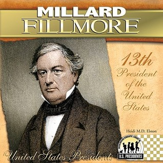 Millard Fillmore: 13th President of the United States