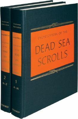 Encyclopedia of the Dead Sea Scrolls by Lawrence H. Schiffman