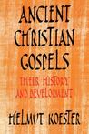 Ancient Christian Gospels: Their History and Development