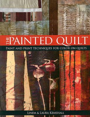 Review The Painted Quilt: Paint and Print Techniques for Color on Quilts by Linda Kemshall PDF