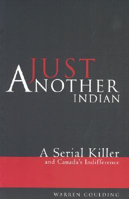 Just Another Indian: A Serial Killer and Canada's Indifference