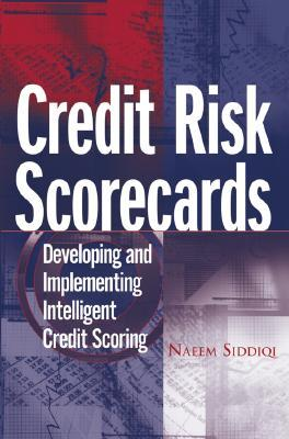 Credit Risk Scorecards by Naeem Siddiqi