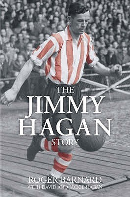 The Jimmy Hagan Story by Roger Barnard