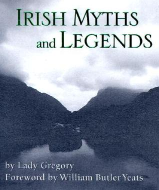 Irish Myths And Legends by Lady Gregory