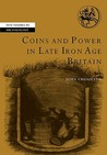 Coins and Power in Late Iron Age Britain
