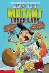 Attack of the Mutant Lunch Lady (A Buzz Beaker Brainstorm) (Graphic Sparks)