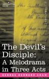 The Devil's Disciple: A Melodrama in Three Acts