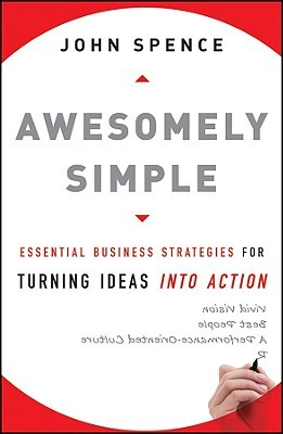 Awesomely Simple by John  Spence