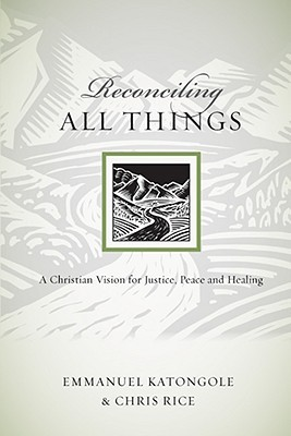 Review Reconciling All Things: A Christian Vision for Justice, Peace and Healing iBook