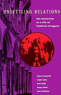 Unsettling Relations: The University as a Site of Feminist Struggle