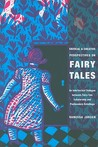 Critical and Creative Perspectives on Fairy Tales: An Intertextual Dialogue Between Fairy-Tale Scholarship and Postmodern Retellings