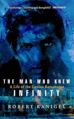 The Man Who Knew Infinity by Robert Kanigel