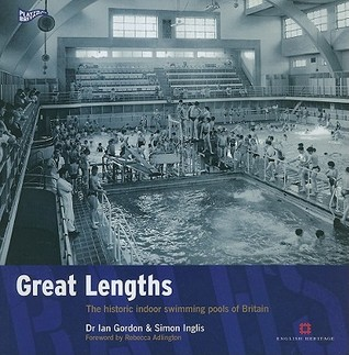 Great Lengths: The Historic Indoor Swimming Pools of Britain