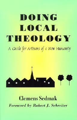 Free download Doing Local Theology: A Guide for Artisians of a New Humanity (Faith and Cultures Series) iBook