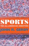Sports: The All-American Addiction