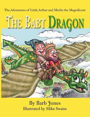 The Adventures of Little Arthur and Merlin the Magnificent: The Baby Dragon