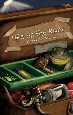 Life on the River by Tom Edwards