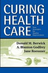 Curing Health Care: New Strategies for Quality Improvement
